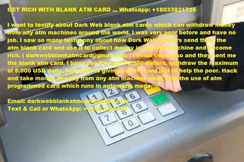 GET RICH WITH BLANK ATM CARD ... Whatsapp: +18033921735